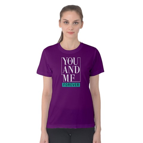 You And Me Forever - Women s Cotton Tee by FunnySaying