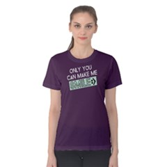 Only You Can Make Me Smile   Women s Cotton Tee