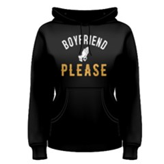 Boyfriend Please   Women s Pullover Hoodie by FunnySaying
