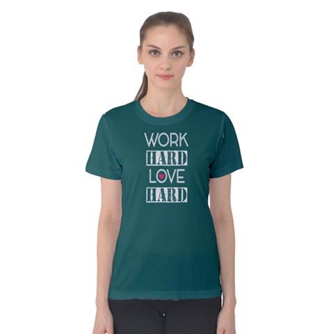 Green Work Hard Play Hard  Women s Cotton Tee by FunnySaying