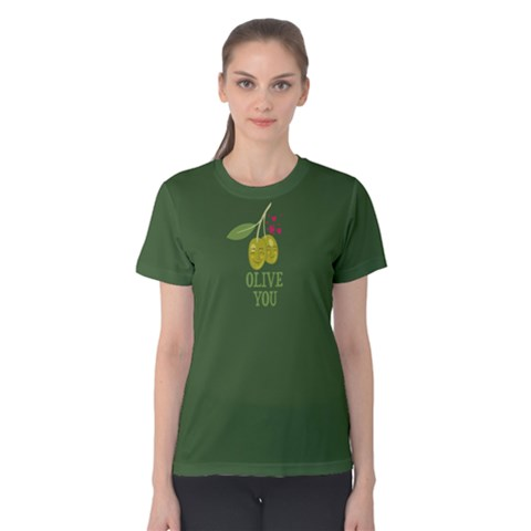Green Olive You  Women s Cotton Tee by FunnySaying