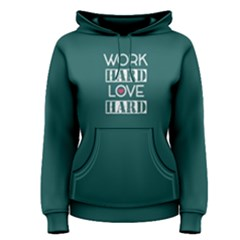 Green Work Hard Play Hard  Women s Pullover Hoodie by FunnySaying