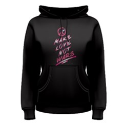 Black Make Love Not Wars Women s Pullover Hoodie by FunnySaying