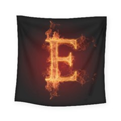 Fire Letterz E Square Tapestry (small) by Alisyart
