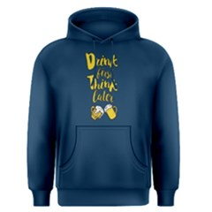 Blue Drink First Think Later Men s Pullover Hoodie