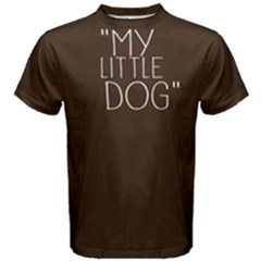 My Little Dog   Men s Cotton Tee by FunnySaying