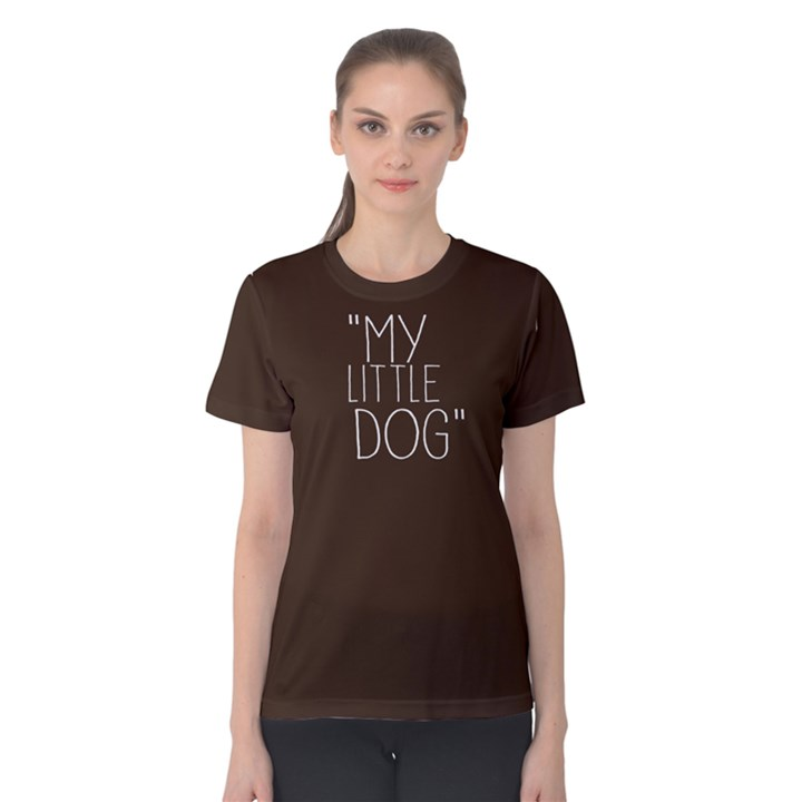 My little dog - Women s Cotton Tee