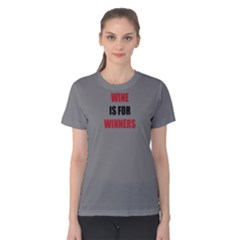 Grey Wine Is For Winners Women s Cotton Tee