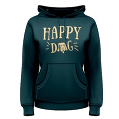 Happy Dog - Women s Pullover Hoodie by FunnySaying