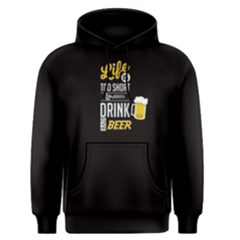 Black Life s Too Short To Drink Bad Beer  Men s Pullover Hoodie by FunnySaying