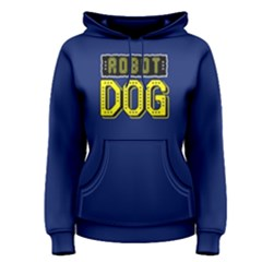 Robot Dog - Women s Pullover Hoodie by FunnySaying
