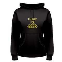 Black I M Here For Beer  Women s Pullover Hoodie by FunnySaying