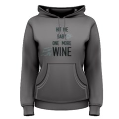 Grey Hit Me Baby One More Wine  Women s Pullover Hoodie
