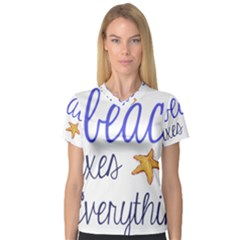 The Beach Fixes Everything Women s V Neck Sport Mesh Tee by OneStopGiftShop