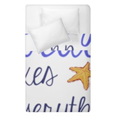 The Beach Fixes Everything Duvet Cover Double Side (single Size) by OneStopGiftShop