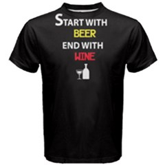Black Start With Beer End With Wine Men s Cotton Tee by FunnySaying