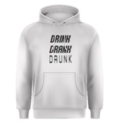 White Drink Drank Drunk  Men s Pullover Hoodie by FunnySaying