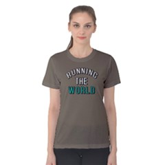 Running The World   Women s Cotton Tee by FunnySaying