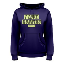 I Love Running - Women s Pullover Hoodie by FunnySaying