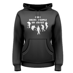 Grey I See Drunk People On Street  Women s Pullover Hoodie