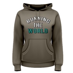 Running The World   Women s Pullover Hoodie