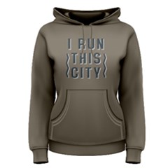 I Run This City   Women s Pullover Hoodie