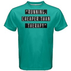 Running Cheaper Than Therapy -men s Cotton Tee by FunnySaying