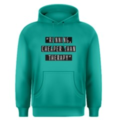 Running Cheaper Than Therapy - Men s Pullover Hoodie by FunnySaying