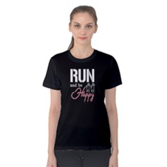 Run And Be Happy - Women s Cotton Tee