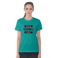 Running Cheaper Than Therapy   Women s Cotton Tee by FunnySaying