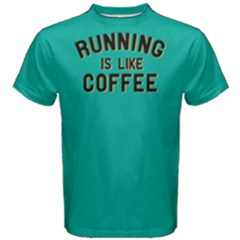 Running Is Like Coffee - Men s Cotton Tee by FunnySaying