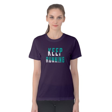 Keep Running - Women s Cotton Tee by FunnySaying