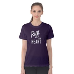 Run With Your Heart   Women s Cotton Tee