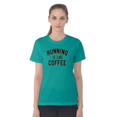 Running Is Like Coffee   Women s Cotton Tee by FunnySaying