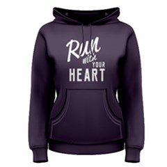 Run With Your Heart   Women s Pullover Hoodie by FunnySaying