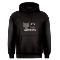 Black Let s Hate Everything  Men s Pullover Hoodie