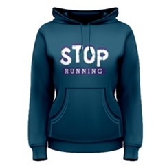 Stop Running - Women s Pullover Hoodie by FunnySaying