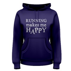 Running Makes Me Happy   Women s Pullover Hoodie