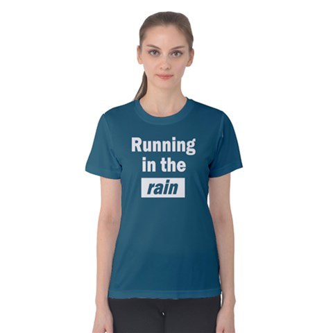 Running In The Rain - Women s Cotton Tee by FunnySaying