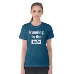 Running In The Rain   Women s Cotton Tee by FunnySaying