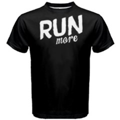 Run More   Men s Cotton Tee by FunnySaying