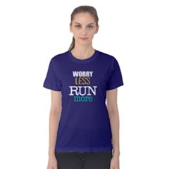 Worry Less Run More   Women s Cotton Tee by FunnySaying