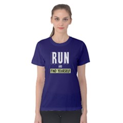 Run And Find Yourself   Women s Cotton Tee by FunnySaying