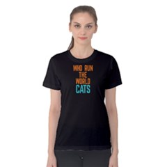 Black Who Run The World Cats  Women s Cotton Tee