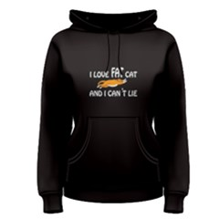 Black I Love Fat Cat And I Can t Lie  Women s Pullover Hoodie