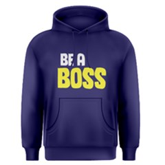 Be A Boss   Men s Pullover Hoodie by FunnySaying