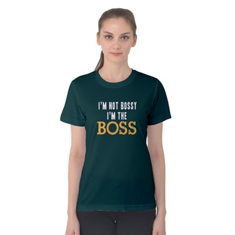 I m Not Bossy I m The Boss - Women s Cotton Tee by FunnySaying