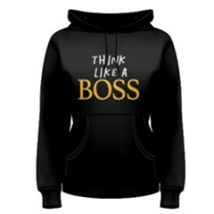 Think Like A Boss   Women s Pullover Hoodie