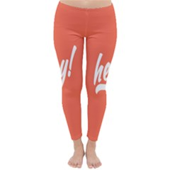 Hey White Text Orange Sign Classic Winter Leggings