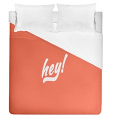 Hey White Text Orange Sign Duvet Cover (queen Size) by Alisyart